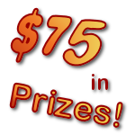 Win 1 of 3 $25  = $75 in Prizes!