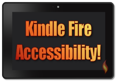 Kindle Fire Accessibility