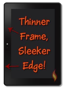 Thinner, Sleeker Edge of Kindle Fire HDX