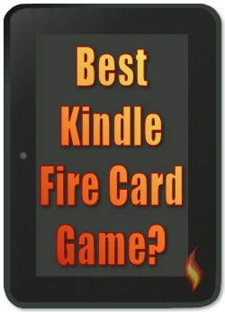 Best Kindle FIre Card Game? Find out below!