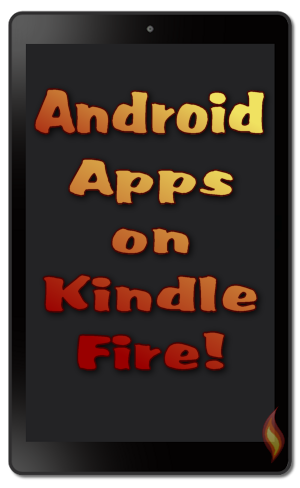 How to Install Android Apps on Kindle Fire