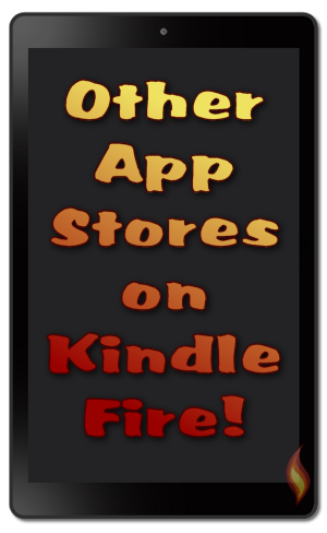 Other App Stores on Kindle Fire